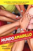 Book Cover Image. Title: El mundo amarillo (Movie Tie-in Edition):  Como luchar para sobrevivir me enseno a vivir, Author: Albert Espinosa