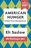 Book Cover Image. Title: American Hunger:  The Pulitzer Prize-Winning Washington Post Series, Author: Eli Saslow