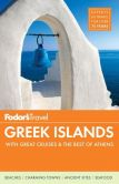 Book Cover Image. Title: Fodor's Greek Islands:  with Great Cruises & the Best of Athens, Author: Fodor's Travel Publications