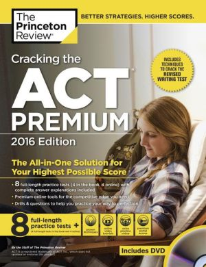 Cracking the ACT Premium Edition with 8 Practice Tests and DVD, 2016