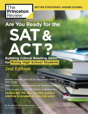 Are You Ready for the SAT and ACT?, 2nd Edition: Building Critical Reading Skills for Rising High School Students