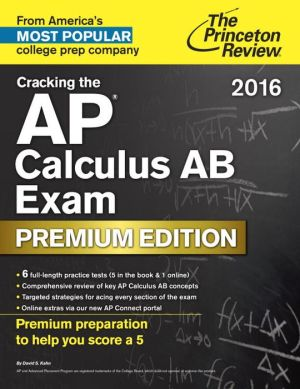 Cracking the AP Calculus AB Exam 2016, Premium Edition