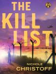 Book Cover Image. Title: The Kill List:  A Jamie Sinclair Novel, Author: Nichole Christoff