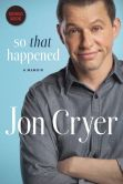 Book Cover Image. Title: So That Happened:  A Memoir (Signed Book), Author: Jon Cryer