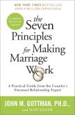 Book Cover Image. Title: The Seven Principles for Making Marriage Work:  A Practical Guide from the Country's Foremost Relationship Expert, Author: John Gottman