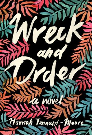 Wreck and Order: A Novel
