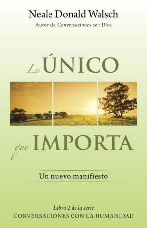 Lo unico que importa: (The Only Thing That Matters--Spanish-language Edition)