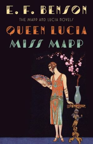 Queen Lucia & Miss Mapp: The Mapp & Lucia Novels
