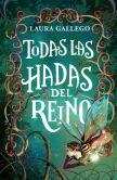 Book Cover Image. Title: Todas las hadas del reino, Author: Laura Gallego