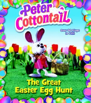 Peter Cottontail: The Great Easter Egg Hunt (Peter Cottontail)