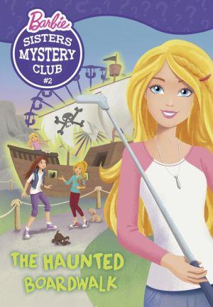 Sisters Mystery Club #2: The Haunted Boardwalk (Barbie)