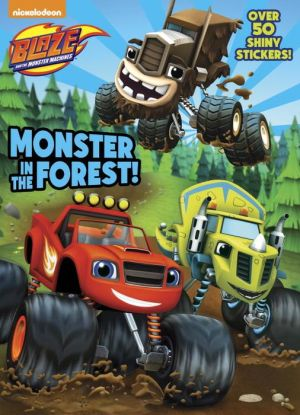 Monster in the Forest! (Blaze and the Monster Machines)