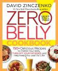 Book Cover Image. Title: Zero Belly Cookbook:  150+ Delicious Recipes to Flatten Your Belly, Turn Off Your Fat Genes, and Help Keep You Lean for Life!, Author: David Zinczenko