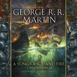 A Song of Ice and Fire 2017 Calendar : Illustrations by Didier Graffet