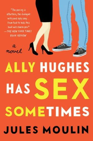 Ally Hughes Has Sex Sometimes: A Novel