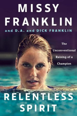 Relentless Spirit: The Unconventional Raising of a Champion