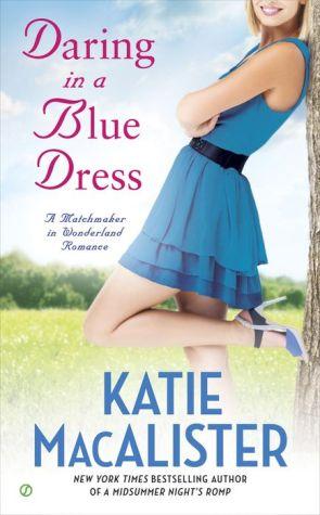 Daring In a Blue Dress: A Matchmaker In Wonderland Romance
