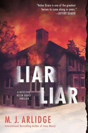 Liar Liar: A Detective Helen Grace Thriller