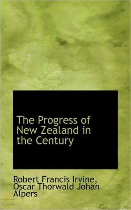 The Progress Of New Zealand In The Century