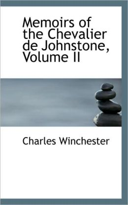 Memoirs Of The Chevalier De Johnstone, Volume Ii