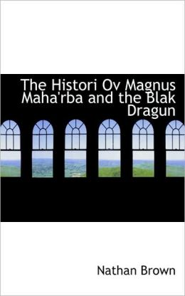 The Histori Ov Magnus Maha'Rba And The Blak Dragun