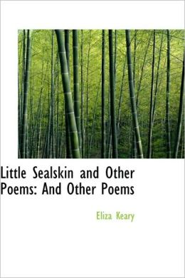 Little Sealskin And Other Poems