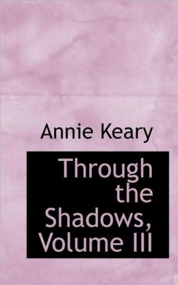 Through The Shadows, Volume Iii