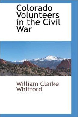 Colorado Volunteers In The Civil War
