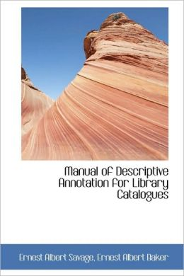 Manual Of Descriptive Annotation For Library Catalogues
