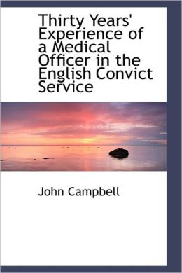 Thirty Years' Experience Of A Medical Officer In The English Convict Service