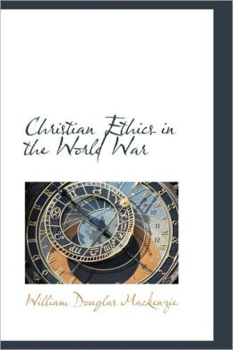 Christian Ethics In The World War