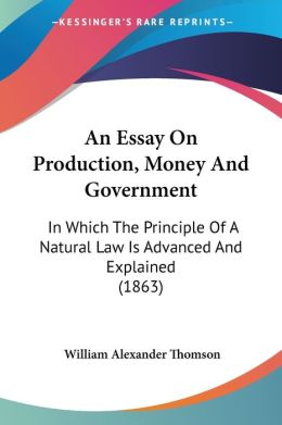 An Essay On Production, Money And Government