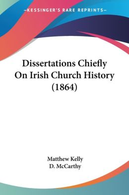 Dissertations Chiefly On Irish Church History (1864)