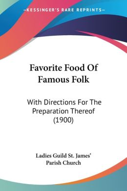 Favorite Food Of Famous Folk