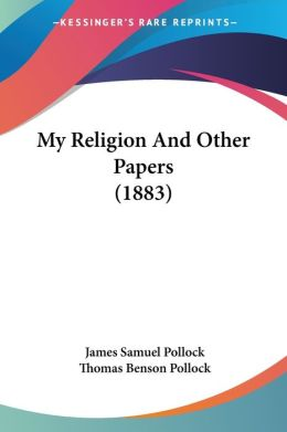 My Religion and Other Papers (1883)