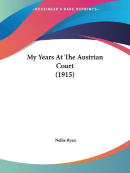 My Years at the Austrian Court (1915)