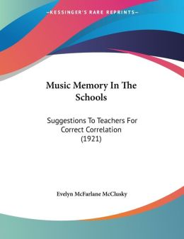 Music Memory In The Schools