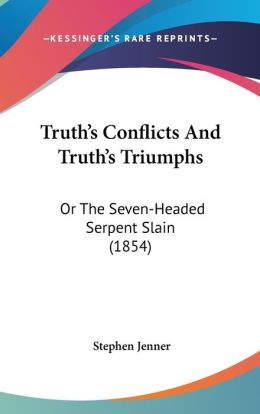 Truth's Conflicts And Truth's Triumphs
