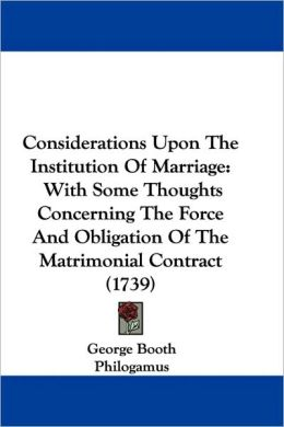 Considerations Upon The Institution Of Marriage
