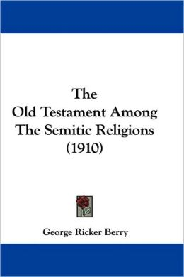 Old Testament Among the Semitic Religions (1910)