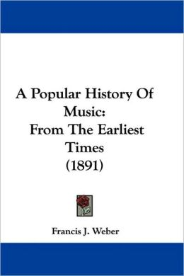 Popular History of Music: From the Earliest Times (1891)