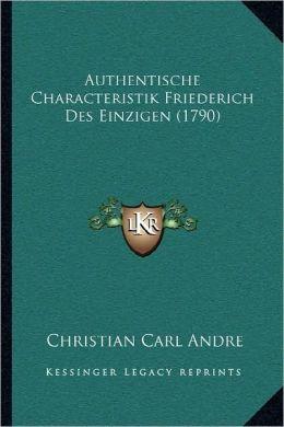 Authentische Characteristik Friederich Des Einzigen (1790)