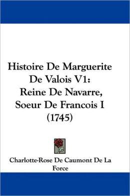 Histoire De Marguerite De Valois V1