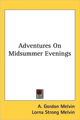 Adventures on Midsummer Evenings