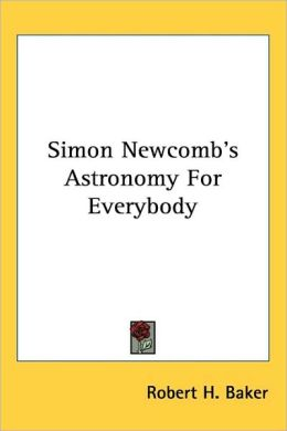 Simon Newcomb's Astronomy for Everybody