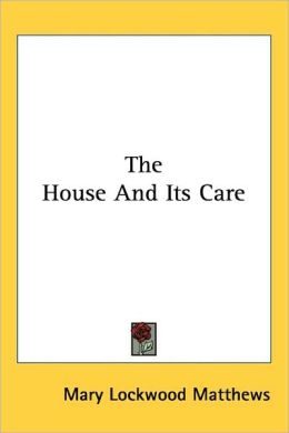 The House and Its Care