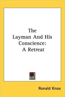 The Layman and His Conscience: A Retreat