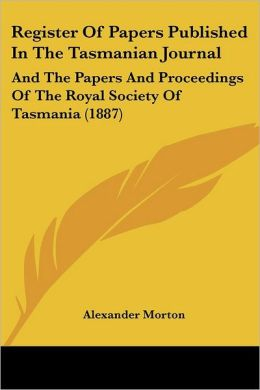 Register Of Papers Published In The Tasmanian Journal