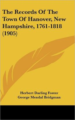 The Records of the Town of Hanover, New Hampshire, 1761-1818 (1905)