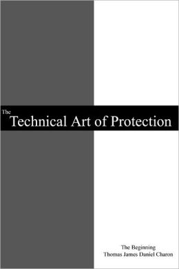 The Technical Art of Protection: The Beginning
